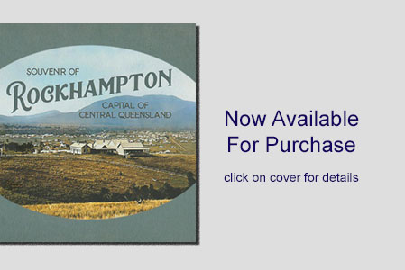 colourised old photographs of aspects of the city of Rockhampton and its social history.